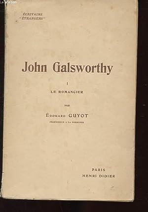 JOHN GALSWORTHY 1 LE ROMANCIER: GUYOT EDOUARD