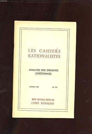 LES CAHIERS RATIONALISTES. JANVIER 1961. N°193. ANAYLSE DES ORIGINES CHRETIENNES: ORY GEORGES