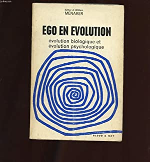 EGO EN EVOLUTION. EVOLUTION BIOLOGIQUE ET EVOLUTION PSYCHOLOGIQUE: MENAKER ESTHER ET WILLIAM