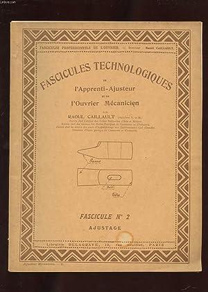 FASCICULES TECHNOLOGIQUES DE L'APPRENTI-AJUSTEUR ET DE L'OUVRIER: CAILLAULT RAOUL