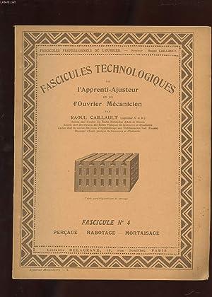 FASCICULES TECHNOLOGIQUES DE L'APPRENTI-AJUSTEUR ET DE L'OUVRIER MECANICIEN. N°4. ...