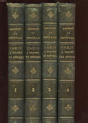 PARIS A TRAVERS LES SIECLES. HISTOIRE NATIONALE DE PARIS ET DES PARISIENS DEPUIS LA FONDATION DE ...