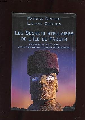 LES SECRETS STELLAIRES DE L'ILE DE PAQUES.: DROUOT PATRICK -