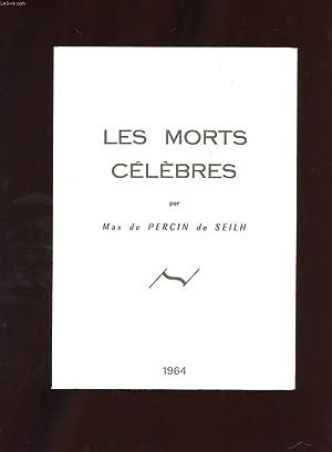 LES MORTS CELEBRES: DE PERCIN DE SEILH MAX
