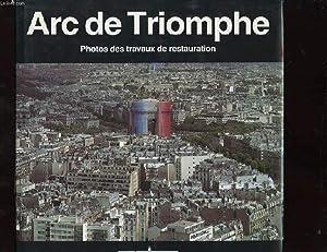 ARC DE TRIOMPHE. PHOTOS DES TRAVAUX DE: CYNAMON MARCEL ET