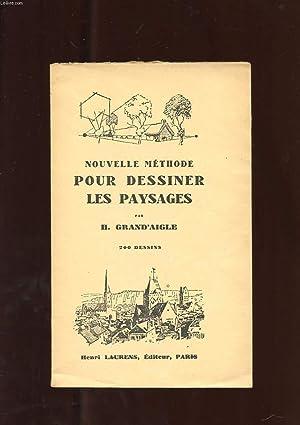 NOUVELLE METHODE POUR DESSINER LES PAYSAGES: GRAND'AIGLE H.