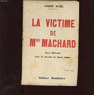 LA VICTIME DE MME MACHARD. FARCE LITTERAIRE: DAHL ANDRE