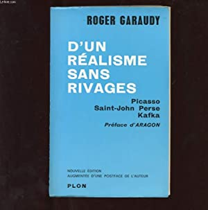 D'UN REALISME SANS RIVAGES. PICASSO. SAINT-JOHN PERSE. KAFKA: GARAUDY ROGER