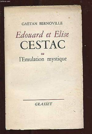 EDOUARD ET ELISE CESTAC OU L'EMULATION MYSTIQUE: BERNOVILLE GAETAN