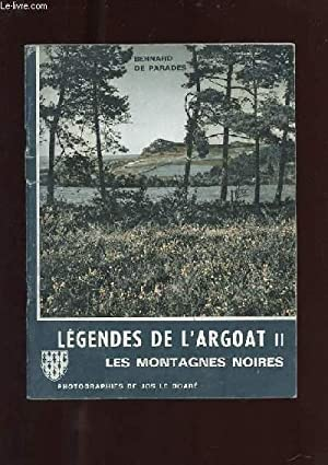 LEGENDES DE L'ARGOAT II. LES MONTAGNES NOIRES: DE PARADES BERNARD