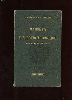 MEMENTO D'ELECTROTECHNIQUE. INDEX ALPHABETIQUE DES CINQ TOMES: CURCHOD A.