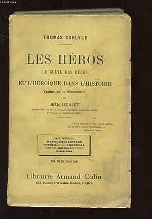LES HEROS. LE CULTE DES HEROS ET L'HEROIQUE DANS L'HISTOIRE. ODIN, MAHOMET, DANTE, ...