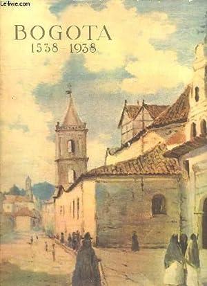 BOGOTA 1538 - 1938. HOMENAJE DEL MUNICIPIO DE BOGOTA A LA CIUDAD EN SU IV CENTENARIO. TEXTE EN ...