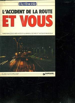 L ACCIDENT DE LA ROUTE ET VOUS.: DIVIER PIERRE FRANCOIS