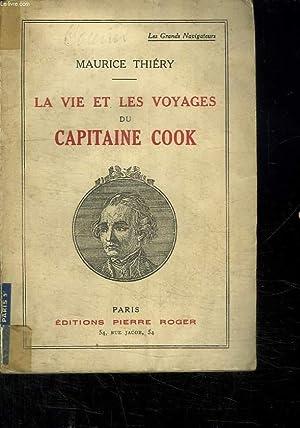 LA VIE ET LES VOYAGES DU CAPITAINE COOK.: THIERY MAURICE.