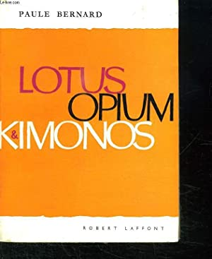 LOTUS OPIUM KIMONOS.: BERNARD PAULE.