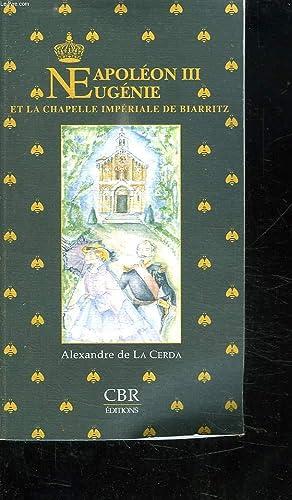 NAPOLEON III EUGENIE ET LA CHAPELLE IMPERIALE: CERDA DE LA