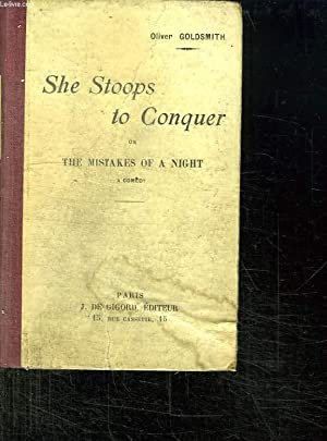 SHE STOOPS TO CONQUER OR THE MISTAKES: GOLDSMITH OLIVER.
