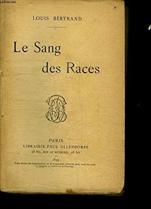 LE SANG DES RACES.: BERTRAND LOUIS.