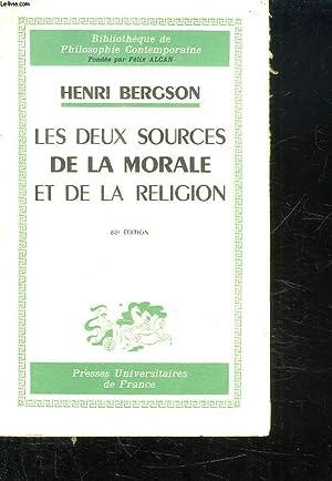 LES DEUX SOURCES DE LA MORALES ET DE LA RELIGION.: BERGSON HENRI.