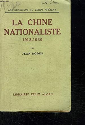 LA CHINE NATIONALISTE 1912 - 1930.: RODES JEAN.