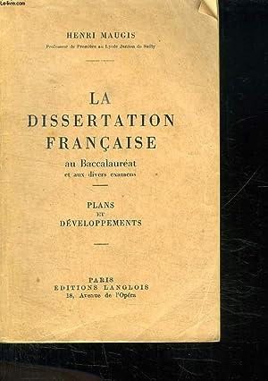 LA DISSERTATION FRANCAISE AU BACCALAUREAT ET AUX DIVERS EXAMENS. PLANS ET DEVELOPPEMENTS.: MAUGIS ...