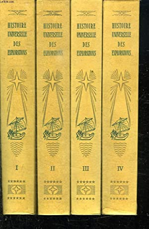 4 TOMES. HISTOIRE UNIVERSELLE DES EXPLORATIONS. TOME: COLLECTIF.