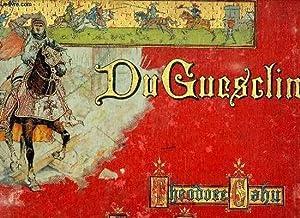 HISTOIRE DE BERTRAND DU GUESCLIN RACONTEE A MES ENFANTS.: CAHU THEODORE.