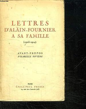 LETTRES D ALAIN FOURNIER A SA FAMILLE. 1905 - 1914.: COLLECTIF.