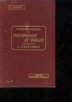 PSYCHOLOGIE ET EDUCATION TOME 3. PSYCHOLOGIE ET MORALE APPLIQUEES A L EDUCATION.: ALENGRY F.