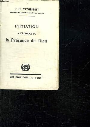 INITIATION A L EXERCICE DE LA PRESENCE DE DIEU.: CATHERINET FM.