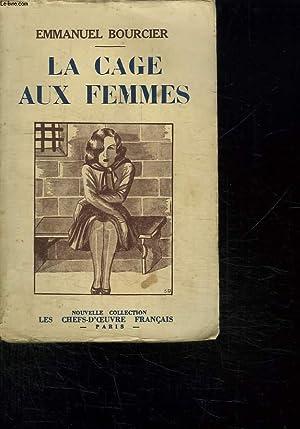 LA CAGE AUX FEMMES. CHOSES VUES.: BOURCIER EMMANUEL.