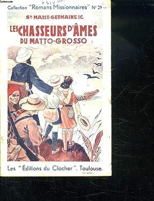 LES CHASSEURS D AMES DU MATTO GROSSO.: SOEUR MARIE GERMAINE.