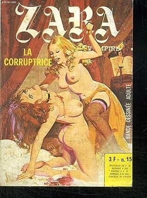 ZARA VAMPIRE N° 15. LA CORRUPTRICE. BANDE DESSINEE POUR ADULTES.: COLLECTIF.