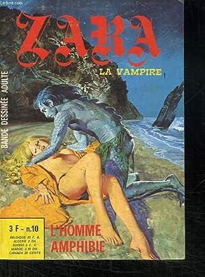 ZARA LA VAMPIRE N° 10. L HOMME AMPHIBIE. BANDE DESSINEE POUR ADULTES.: COLLECTIF.