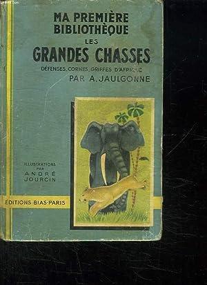 LES GRANDES CHASSES TOME 1 DEFENSES CORNES: JAULGONNE A.