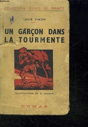 UN GARCON DANS LA TOURMENTE.: SIMON LOUIS.