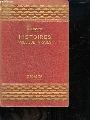 HISTOIRES PRESQUE VRAIES.: ENDREBE MAURICE BERNARD.