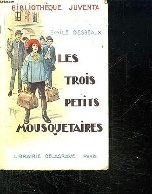 LES TROIS PETITS MOUSQUETAIRES.: DESBEAUX EMILE.