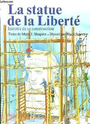 LA STATUE DE LA LIBERTE. HISTOIRE DE SA CONSTRUCTION.: SHAPIRO MARY J.