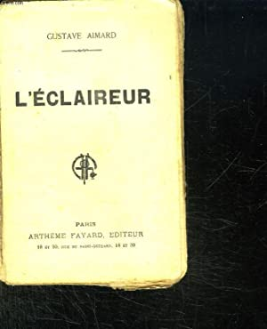 L ECLAIREUR.: AIMARD GUSTAVE.
