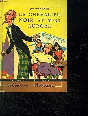 LE CHEVALIER NOIR ET MISS AURORE.: DES BROSSES JEAN.