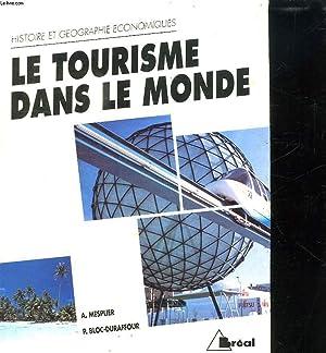 LE TOURISME DANS LE MONDE.: BLOC DURAFFOUR PIERRE