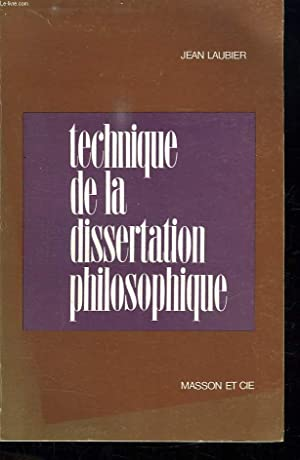 TECHNIQUE DE LA DISSERTATION PHILOSOPHIQUE.: LAUBIER JEAN.