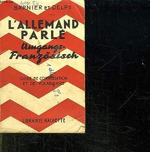 L ALLEMAND PARLE. GUIDE DE CONVERSATION.: BARNIER J ET DELPY G.