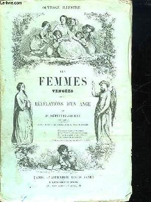 LES FEMMES VENGEES OU LES REVELATIONS D UN ANGE. TOME 1.: DUFFEYTE DILHAN J.