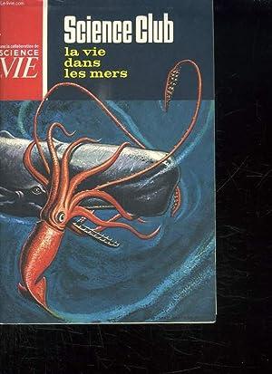 SCIENCE CLUB N° 15 MAI 1965. SOMMAIRE: LA VIE DANS LES MERS.: GLOTZ L DIRECTEUR.
