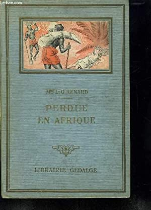 PERDUE EN AFRIQUE.: GEORGES RENARD L.