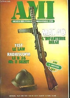 AMI LE MAGAZINE INTERNATIONAL DES ARMES N° 9 MAI 1980. SOMMAIRE: TEST LE LAW; MAI L INFANTERIE ...