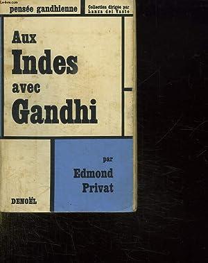 AUX INDES AVEC GANDHI.: PRIVAT EDMOND.